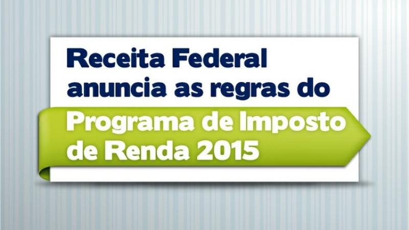 Receita anuncia as regras do Programa de Imposto de Renda 2015